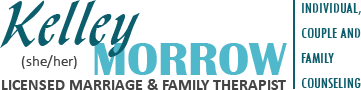Kelley Morrow - Licensed Marriage & Family therapist - Southern California, Los Angeles